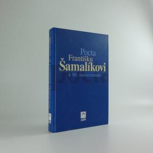náhled knihy - Pocta Františku Šamalíkovi k 80. narozeninám (včetně věnování a podpisu F. Šamalíka)