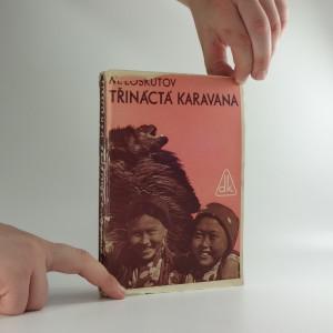 náhled knihy - Třináctá karavana : zápisky o poušti Kara-Kum