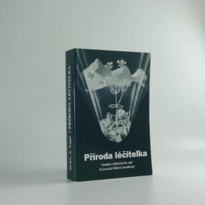 náhled knihy - Příroda léčitelka : soubor užitečných rad švýcarské lidové medicíny
