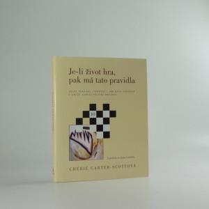 náhled knihy - Je-li život hra, pak má tato pravidla : deset pravidel lidskosti, jak byla uvedena v knize Slepičí polévka pro duši