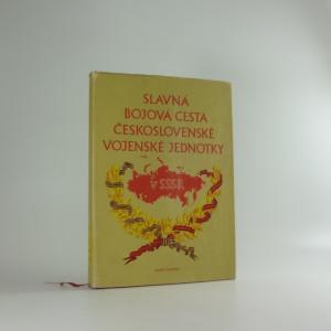 náhled knihy - Slavná bojová cesta československé vojenské jednotky v SSSR