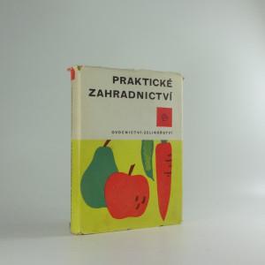 náhled knihy - Praktické zahradnictví. Ovocnictví - zelinářství