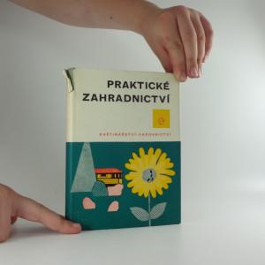 náhled knihy - Praktické zahradnictví. Květinářství-sadovnictví