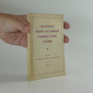 náhled knihy - Bezpečnostní předpisy pro svařování plamenem a řezání kyslíkem : Příručka pro praxi a školení upr. podle vyhlášky č. 127