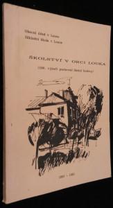náhled knihy - Školství v obci Louka : příspěvek k 100. výročí postavení školní budovy