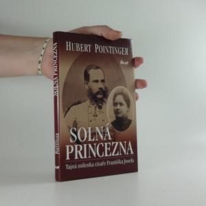 náhled knihy - Solná princezna : tajná milenka císaře Františka Josefa