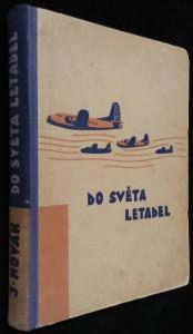 náhled knihy - Do světa letadel : O letectví a letadlech od balonu až k raketě