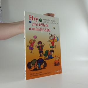 náhled knihy - Hry pro tříleté a mladší děti : náměty pro všední i mimořádné dny v mateřské škole