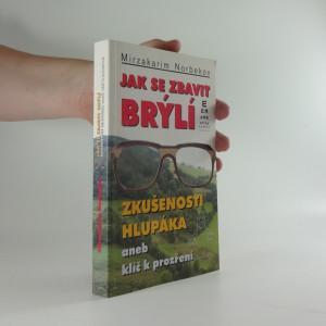 náhled knihy - Jak se zbavit brýlí : zkušenosti hlupáka, aneb, klíč k prozření