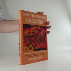 náhled knihy - Moc přítomného okamžiku : kniha o duchovním osvícení