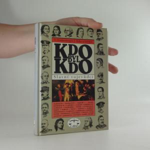 náhled knihy - Kdo byl kdo: Slavní vojevůdci