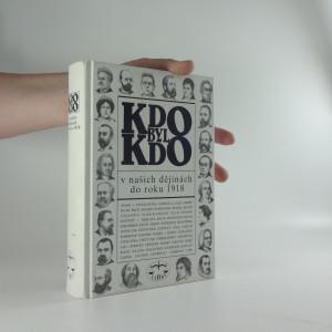 náhled knihy - Kdo byl kdo v našich dějinách do roku 1918