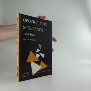 náhled knihy - Opozice, moc, společnost 1969-1989