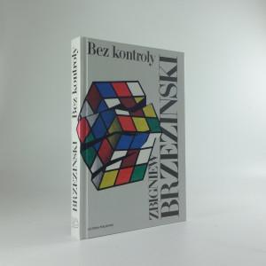 náhled knihy - Bez kontroly : chaos v předvečer 21. století