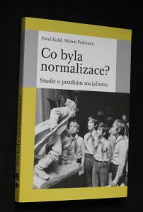 náhled knihy - Co byla normalizace? : studie o pozdním socialismu