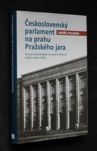 náhled knihy - Československý parlament na prahu Pražského jara : Národní shromáždění na cestě k reformě (1964-duben 1968)