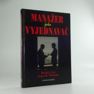 náhled knihy - Manažer jako vyjednavač : vyjednáváním ke kooperaci a úspěchům v soutěži
