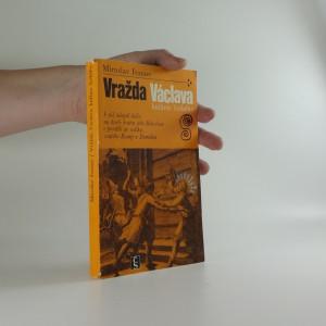 náhled knihy - Vražda Václava, knížete českého