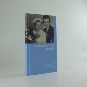 náhled knihy - Manželství : to je také slib úcty, lásky, věrnosti, (aneb, Proč by to třeba nešlo změnit)