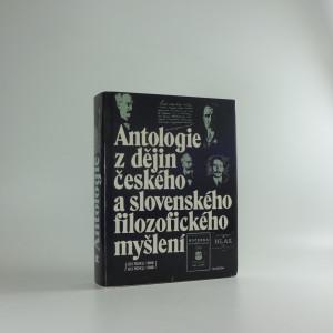 náhled knihy - Antologie z dějin českého a slovenského filozofického myšlení : od roku 1848 do roku 1948