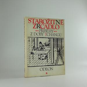 náhled knihy - Starožitné zrcadlo : příběhy z doby Tchangů