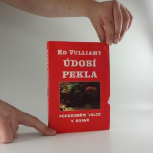 náhled knihy - Údobí pekla : porozumění bosenské válce