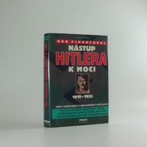 náhled knihy - Kdo financoval nástup Hitlera k moci : 1919-1933