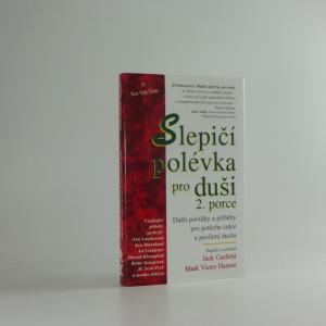 náhled knihy - Slepičí polévka pro duši : povídky a příběhy pro potěchu srdce a posílení ducha : 2. porce