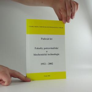 náhled knihy - Padesát let Fakulty potravinářské a biochemické technologie : 1952-2002