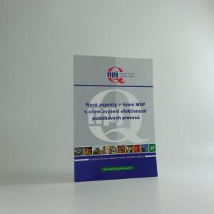 náhled knihy - Nové aspekty v řízení MSP s cílem zvýšení efektivnosti podnikových procesů : výstup z projektu podpory jakosti č. 10