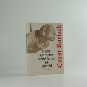 náhled knihy - Vznášející se anděl : epizoda ze života velkého německého sochaře Ernsta Barlacha