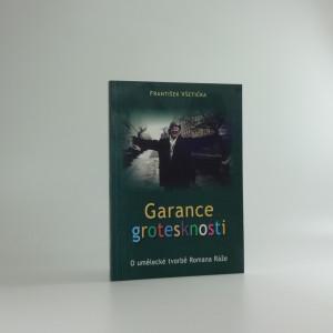 náhled knihy - Garance grotesknosti : o umělecké tvorbě Romana Ráže