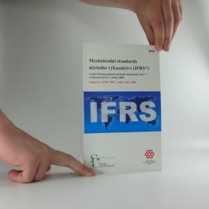 náhled knihy - Mezinárodní standardy účetního výkaznictví (IFRS) : včetně Mezinárodních účetních standardů (IAS) a Interpretací k 1. lednu 2006