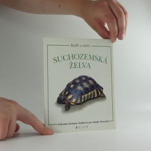 náhled knihy - Suchozemská želva : průvodce Romany Anděrové pro mladé chovatele Bydlí s námi suchozemská želva
