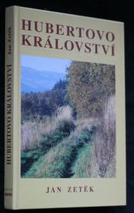 náhled knihy - Hubertovo království : myslivost, pytláctví a příroda na Podřevnicku