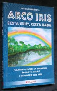 náhled knihy - Arco iris : cesta duhy - cesta hada : [peruánskou Amazonií za tajemstvím šamanských rituálů i objevováním sebe sama]