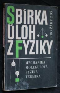 náhled knihy - Sbírka úloh z fyziky pro žáky základní devítileté školy : Mechanika, molekulová fyzika, termika