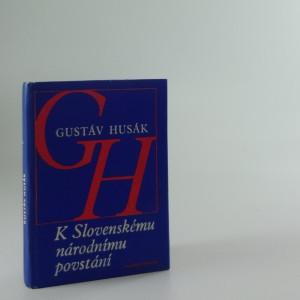 náhled knihy - Gustav Husák. K slovenskému národnímu povstání.