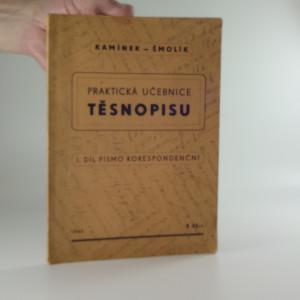 náhled knihy - Praktická učebnice těsnopisu. 1. díl, Písmo korespondenční