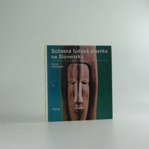 náhled knihy - Súčasná ľudová plastika na Slovensku
