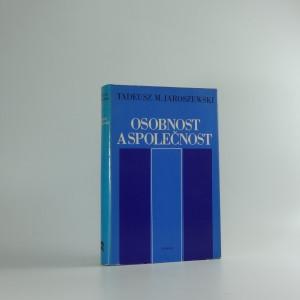 náhled knihy - Osobnost a společnost : problémy osobnosti v soudobé filosofické antropologii - marxismus, strukturalismus, existencionalismus, křesťanský personalismus
