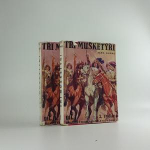 náhled knihy - Tři mušketýři, díl I-II