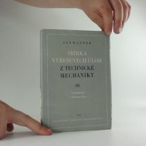 náhled knihy - Sbírka vyřešených úloh z technické mechaniky. 3. díl, Dynamika a kinematika