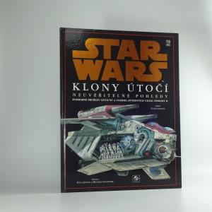 náhled knihy - Star Wars : neuvěřitelné pohledy : Epizoda II, Klony útočí