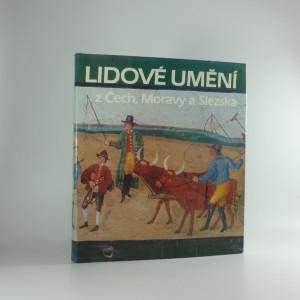 náhled knihy - Lidové umění z Čech, Moravy a Slezska