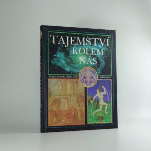 náhled knihy - Tajemství kolem nás : záhady přírody, dějin, vědy a náboženství