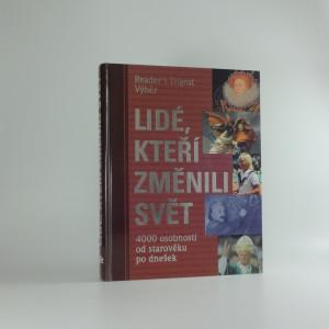 náhled knihy - Lidé, kteří změnili svět : 4000 osobností od starověku po dnešek