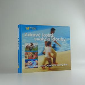 náhled knihy - Zdravé kosti, svaly a klouby : návod, jak zůstat po celý život pohyblivý a čilý
