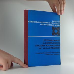 náhled knihy - Psychologické a sociologické faktory rozhodování ve VHJ a podnicích. 3. etapa. Teoretická deskripce problémů a formulace hypotéz