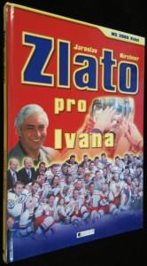 náhled knihy - Zlato pro Ivana : [MS 2005 Vídeň]